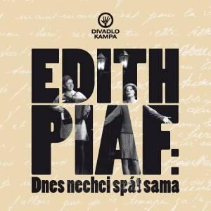 Edith Piaf: Dnes nechci spát sama - 9. 8. 2021 v Litomyšli