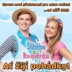 Štístko a Poupěnka: Ať žijí pohádky! - 15. 9. 2019 v Litomyšli